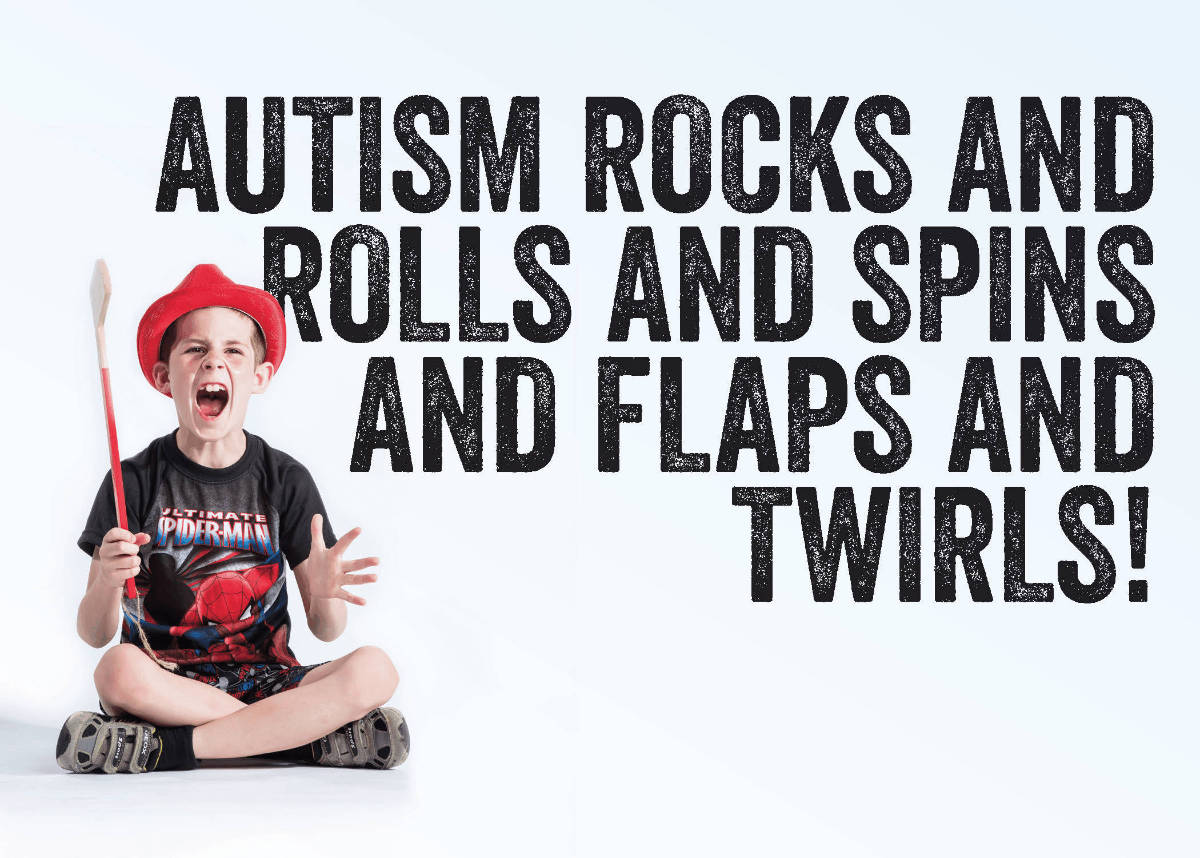 autism rocks and rolls and spins and flaps and twirls!-1200